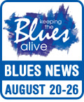 Keeping The Blues Alive brings you Blues News. Week of August 13-19